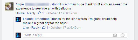 Angie L: 'Leland Hirschman huge thank you!! such an awesome experience to see true art with balloons.'
